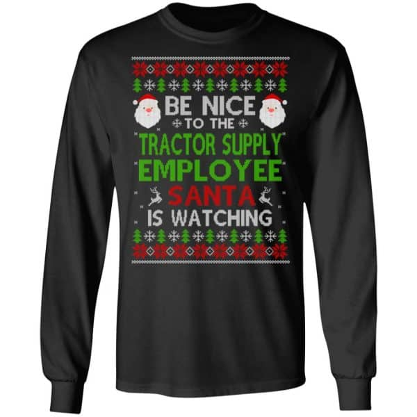 Be Nice To The Tractor Supply Employee Santa Is Watching Christmas Sweater, Shirt, Hoodie
