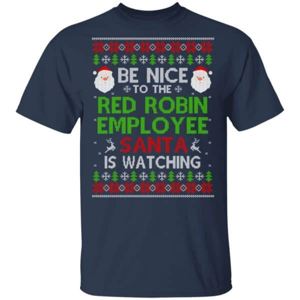 Be Nice To The Red Robin Employee Santa Is Watching Christmas Sweater, Shirt, Hoodie Christmas 4