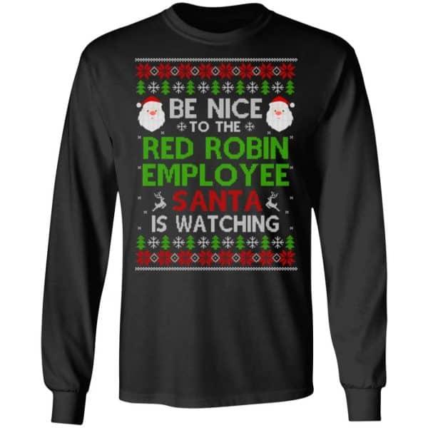 Be Nice To The Red Robin Employee Santa Is Watching Christmas Sweater, Shirt, Hoodie Christmas 5