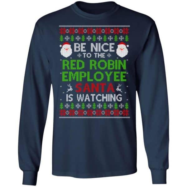 Be Nice To The Red Robin Employee Santa Is Watching Christmas Sweater, Shirt, Hoodie Christmas 6
