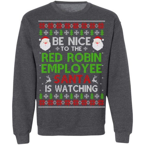 Be Nice To The Red Robin Employee Santa Is Watching Christmas Sweater, Shirt, Hoodie Christmas 12