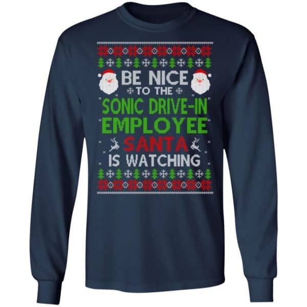 Be Nice To The Sonic Drive-In Employee Santa Is Watching Christmas Sweater, Shirt, Hoodie Christmas 6