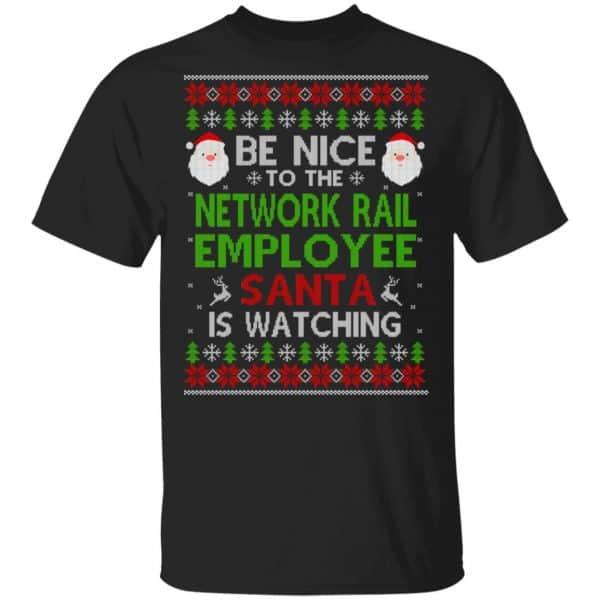 Be Nice To The Network Rail Employee Santa Is Watching Christmas Sweater, Shirt, Hoodie Christmas 3