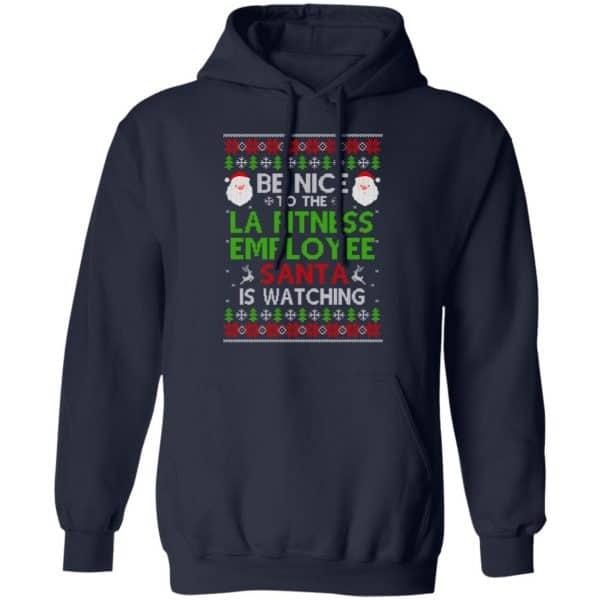 Be Nice To The LA Fitness Employee Santa Is Watching Christmas Sweater, Shirt, Hoodie Christmas 8