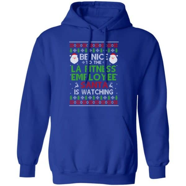 Be Nice To The LA Fitness Employee Santa Is Watching Christmas Sweater, Shirt, Hoodie Christmas 10