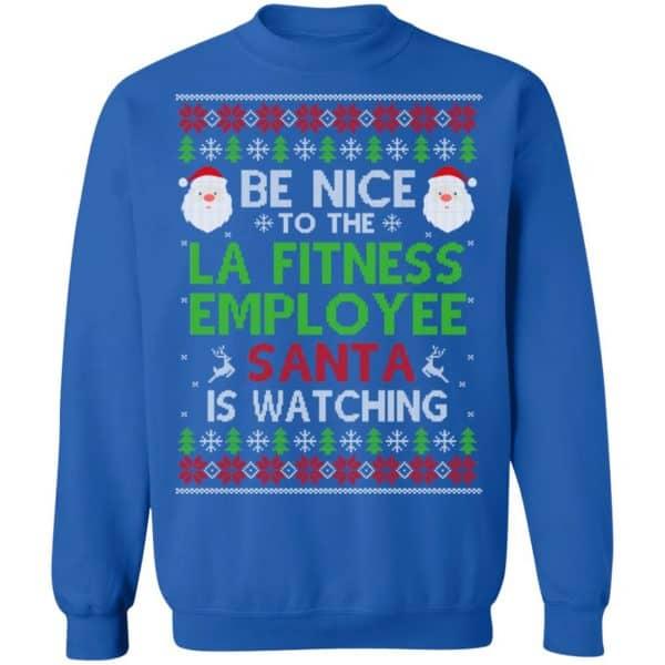 Be Nice To The LA Fitness Employee Santa Is Watching Christmas Sweater, Shirt, Hoodie Christmas 14