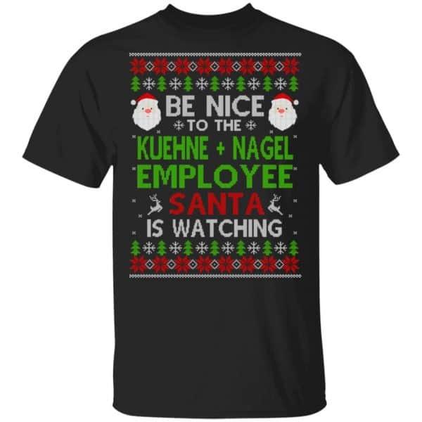 Be Nice To The Kuehne + Nagel Employee Santa Is Watching Christmas Sweater, Shirt, Hoodie Christmas 3