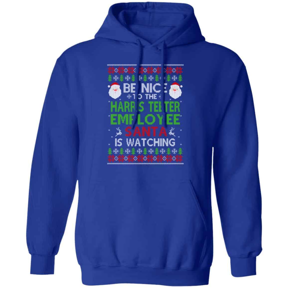 Be Nice To The Harris Teeter Employee Santa Is Watching Christmas Sweater, Shirt, Hoodie   0sTees