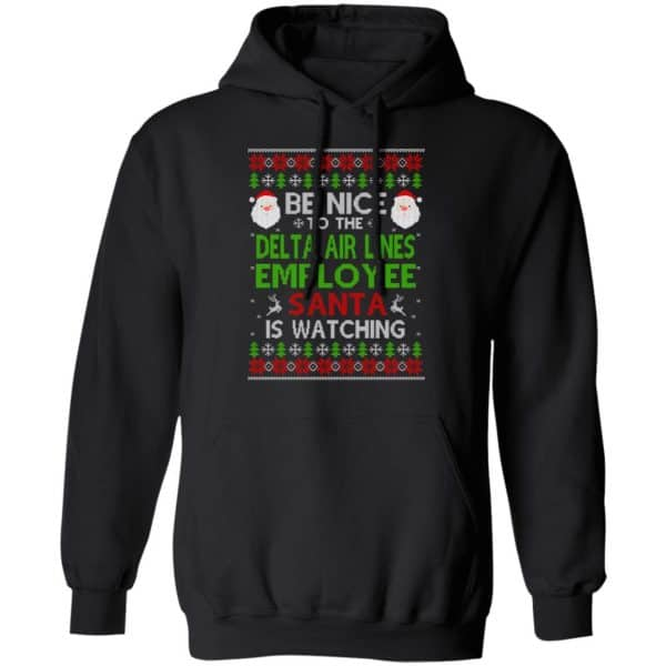 Be Nice To The Delta Air Lines Employee Santa Is Watching Christmas Sweater, Shirt, Hoodie
