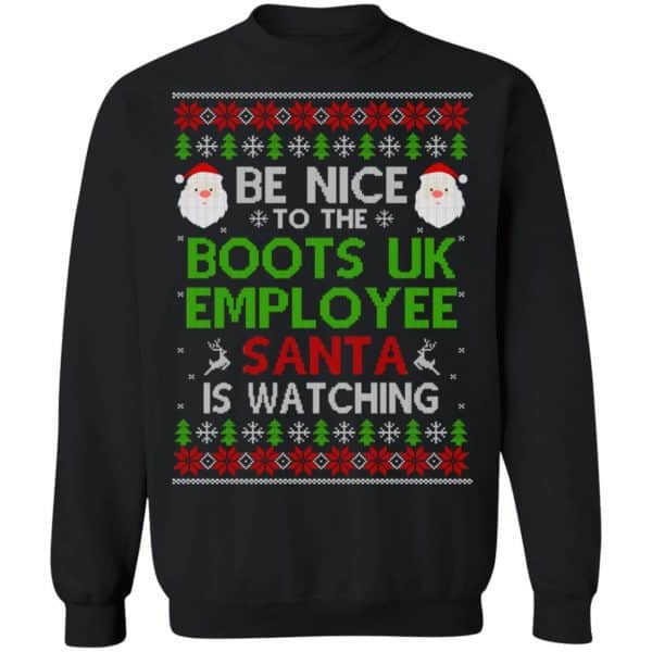Be Nice To The Boots UK Employee Santa Is Watching Christmas Sweater, Shirt, Hoodie Christmas 11