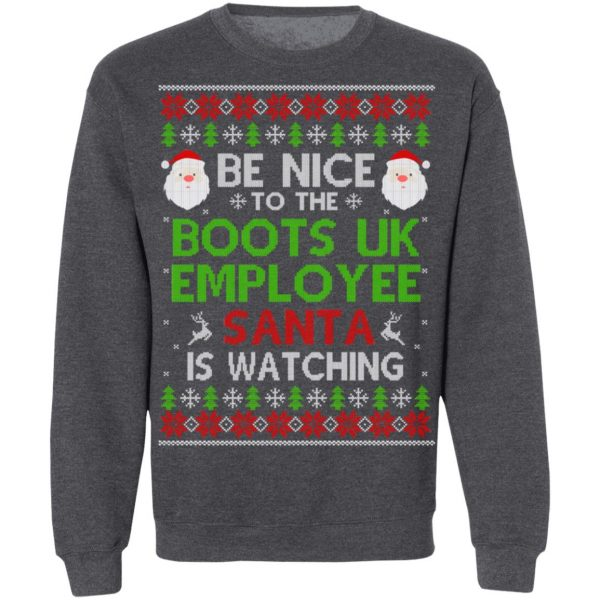 Be Nice To The Boots UK Employee Santa Is Watching Christmas Sweater, Shirt, Hoodie Christmas 12