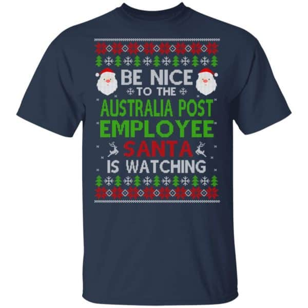 Be Nice To The Australia Post Employee Santa Is Watching Christmas Sweater, Shirt, Hoodie Christmas 4