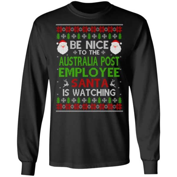 Be Nice To The Australia Post Employee Santa Is Watching Christmas Sweater, Shirt, Hoodie Christmas 5