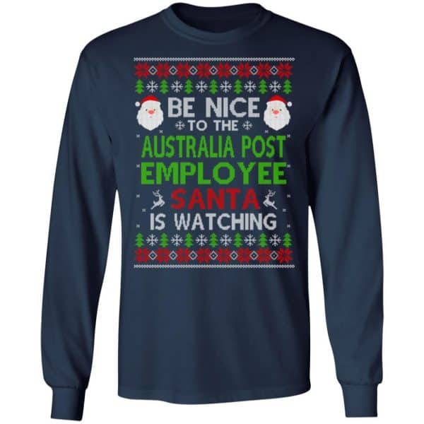 Be Nice To The Australia Post Employee Santa Is Watching Christmas Sweater, Shirt, Hoodie Christmas 6