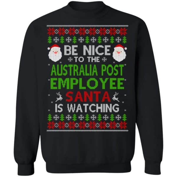 Be Nice To The Australia Post Employee Santa Is Watching Christmas Sweater, Shirt, Hoodie Christmas 11