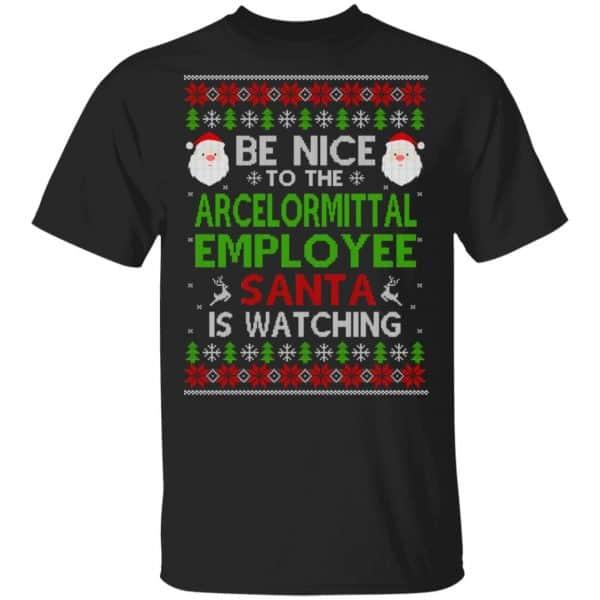 Be Nice To The ArcelorMittal Employee Santa Is Watching Christmas Sweater, Shirt, Hoodie Christmas 3