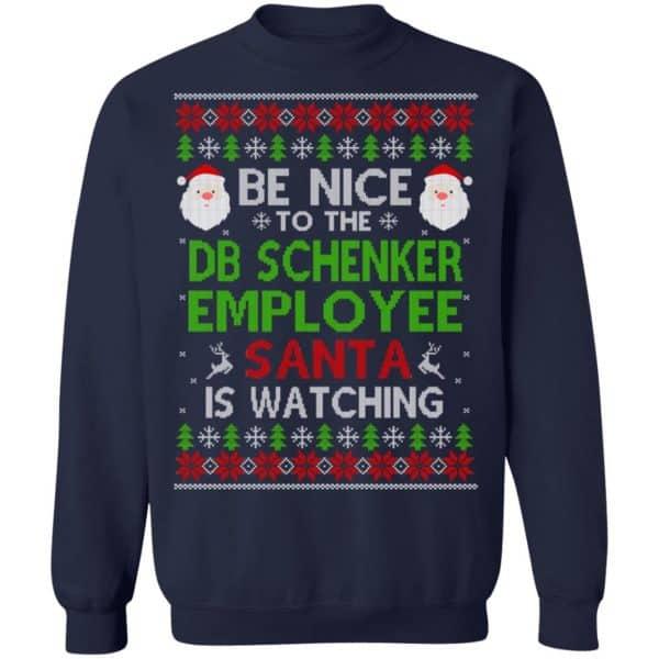 Be Nice To The DB Schenker Employee Santa Is Watching Christmas Sweater, Shirt, Hoodie
