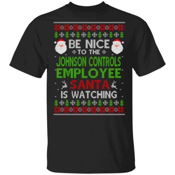 Be Nice To The Johnson Controls Employee Santa Is Watching Christmas Sweater, Shirt, Hoodie Christmas 3