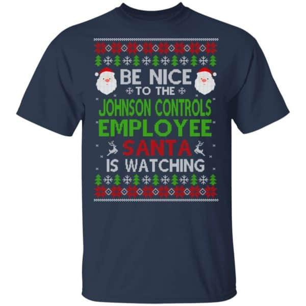Be Nice To The Johnson Controls Employee Santa Is Watching Christmas Sweater, Shirt, Hoodie Christmas 4