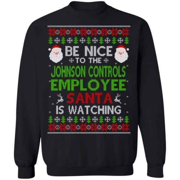 Be Nice To The Johnson Controls Employee Santa Is Watching Christmas Sweater, Shirt, Hoodie Christmas 11
