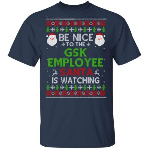 Be Nice To The GSK Employee Santa Is Watching Christmas Sweater, Shirt, Hoodie Christmas