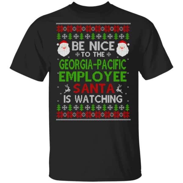 Be Nice To The Georgia-Pacific Employee Santa Is Watching Christmas Sweater, Shirt, Hoodie Christmas 3