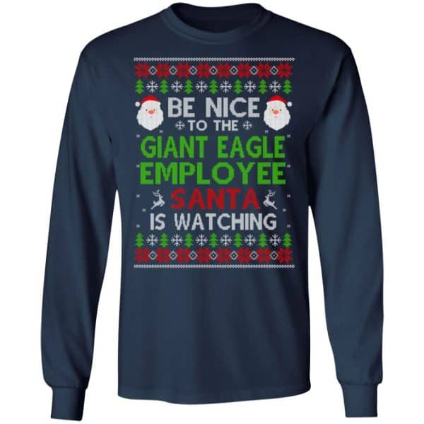 Be Nice To The Giant Eagle Employee Santa Is Watching Christmas Sweater, Shirt, Hoodie Christmas 6