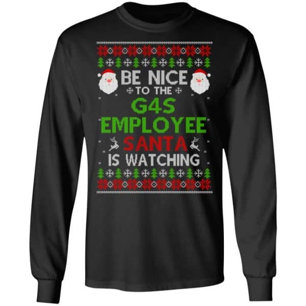 Be Nice To The G4S Employee Santa Is Watching Christmas Sweater, Shirt, Hoodie Christmas 5