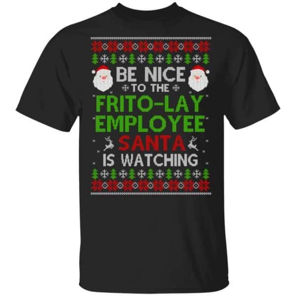 Be Nice To The Frito-Lay Employee Santa Is Watching Christmas Sweater, Shirt, Hoodie Christmas 3