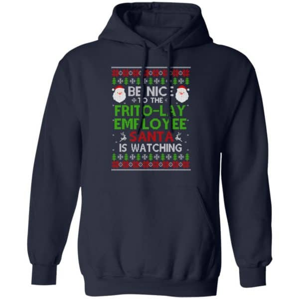 Be Nice To The Frito-Lay Employee Santa Is Watching Christmas Sweater, Shirt, Hoodie Christmas 8