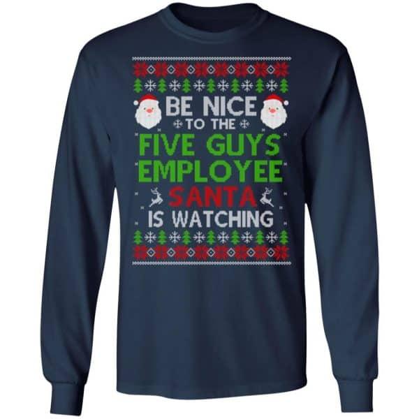 Be Nice To The Five Guys Employee Santa Is Watching Christmas Sweater, Shirt, Hoodie Christmas 6