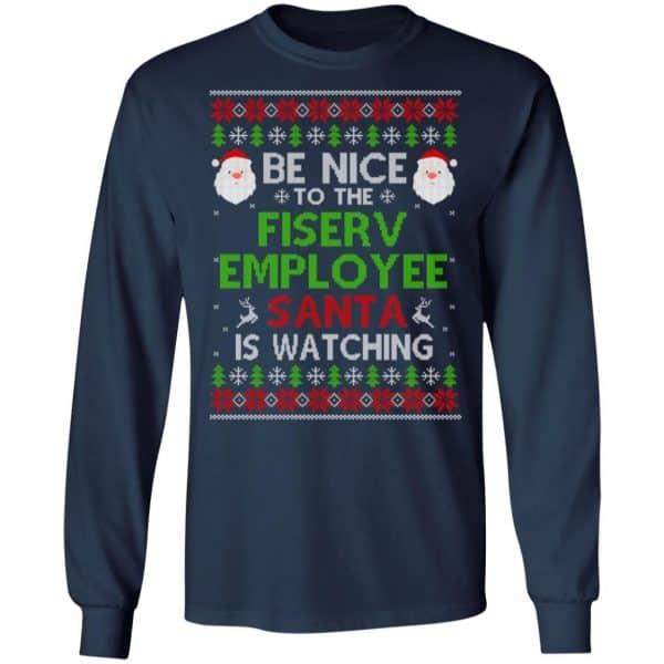 Be Nice To The Fiserv Employee Santa Is Watching Christmas Sweater, Shirt, Hoodie Christmas 6