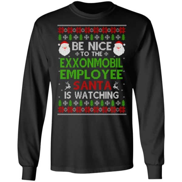 Be Nice To The ExxonMobil Employee Santa Is Watching Christmas Sweater, Shirt, Hoodie Christmas 5
