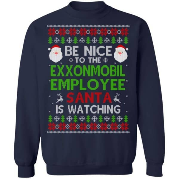 Be Nice To The ExxonMobil Employee Santa Is Watching Christmas Sweater, Shirt, Hoodie Christmas 13