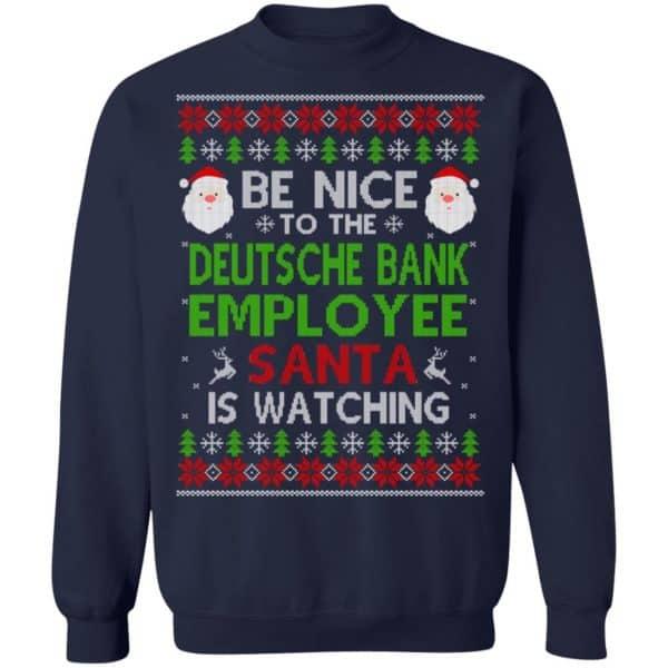 Be Nice To The Deutsche Bank Employee Santa Is Watching Christmas Sweater, Shirt, Hoodie Christmas 12
