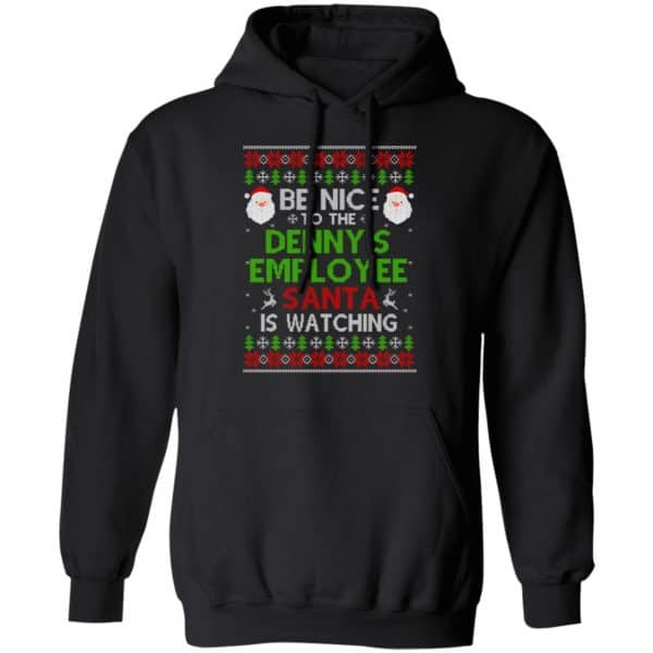 Be Nice To The Denny's Employee Santa Is Watching Christmas Sweater, Shirt, Hoodie Christmas 7