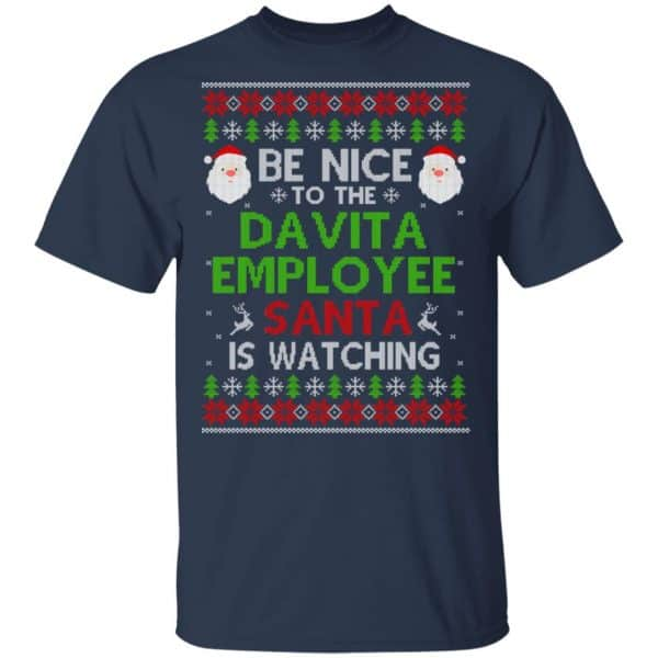 Be Nice To The Davita Employee Santa Is Watching Christmas Sweater, Shirt, Hoodie Christmas 4