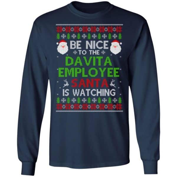 Be Nice To The Davita Employee Santa Is Watching Christmas Sweater, Shirt, Hoodie Christmas 6