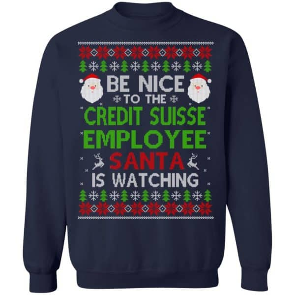 Be Nice To The Credit Suisse Employee Santa Is Watching Christmas Sweater, Shirt, Hoodie Christmas 13