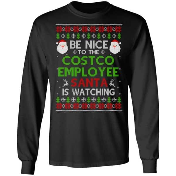 Be Nice To The Costco Employee Santa Is Watching Christmas Sweater, Shirt, Hoodie Christmas 5