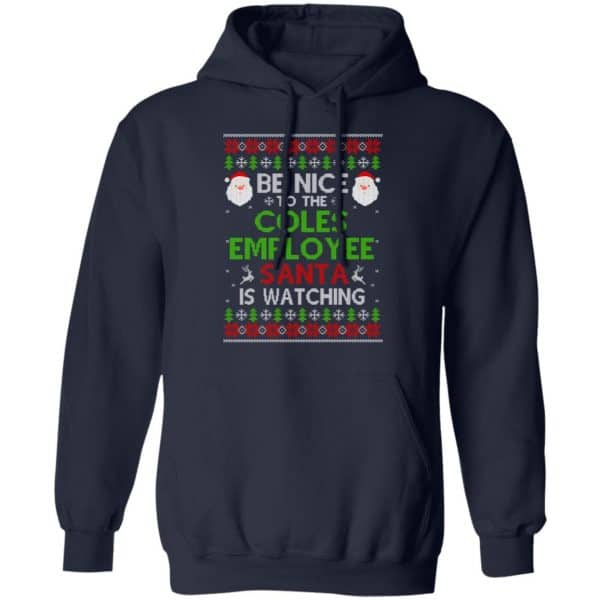 Be Nice To The Coles Employee Santa Is Watching Christmas Sweater, Shirt, Hoodie Christmas 8