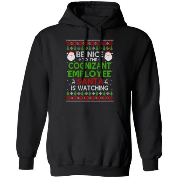 Be Nice To The Cognizant Employee Santa Is Watching Christmas Sweater, Shirt, Hoodie Christmas 7