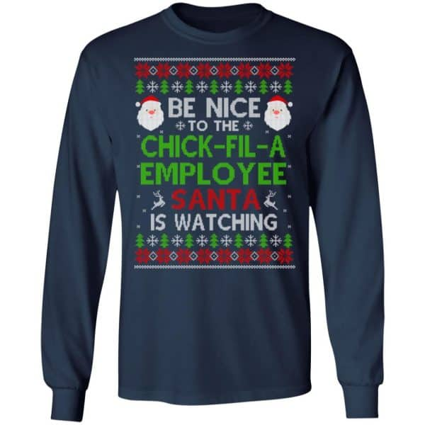 Be Nice To The Chick-fil-A Employee Santa Is Watching Christmas Sweater, Shirt, Hoodie Christmas 6