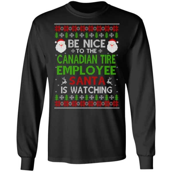 Be Nice To The Canadian Tire Employee Santa Is Watching Christmas Sweater, Shirt, Hoodie Christmas 5
