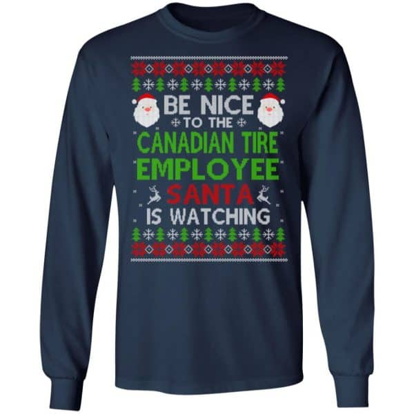 Be Nice To The Canadian Tire Employee Santa Is Watching Christmas Sweater, Shirt, Hoodie Christmas 6