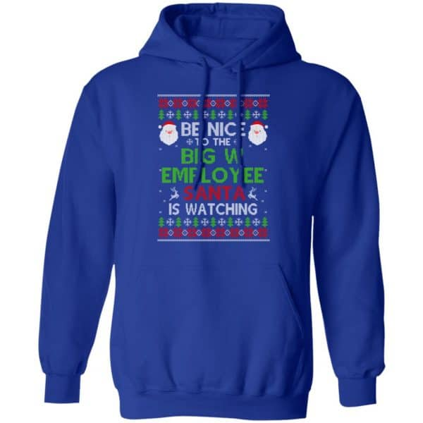 Be Nice To The Big W Employee Santa Is Watching Christmas Sweater, Shirt, Hoodie Christmas