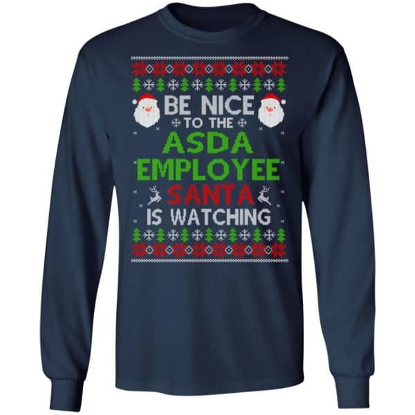 Be Nice To The Asda Employee Santa Is Watching Christmas Sweater, Shirt, Hoodie Christmas 6