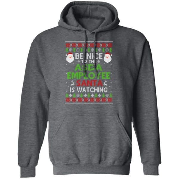 Be Nice To The Asda Employee Santa Is Watching Christmas Sweater, Shirt, Hoodie Christmas 9