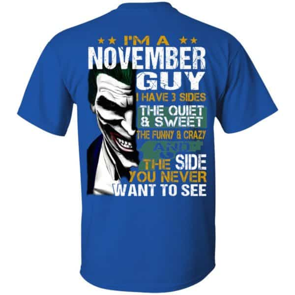 Joker November Guy Have 3 Sides The Quiet And Sweet Shirt, Hoodie, Tank Birthday Gift & Age 6