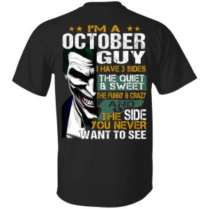 Joker October Guy Have 3 Sides The Quiet And Sweet Shirt, Hoodie, Tank Birthday Gift & Age
